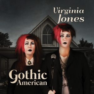 gothic american virginia jones comedy album Pandora